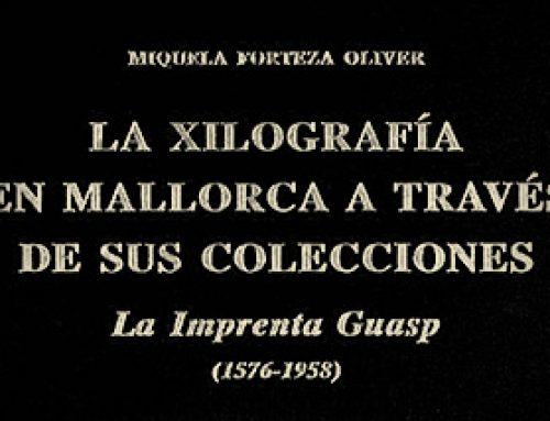 La xilografía en Mallorca a través de sus colecciones. La Imprenta Guasp (1576-1958)